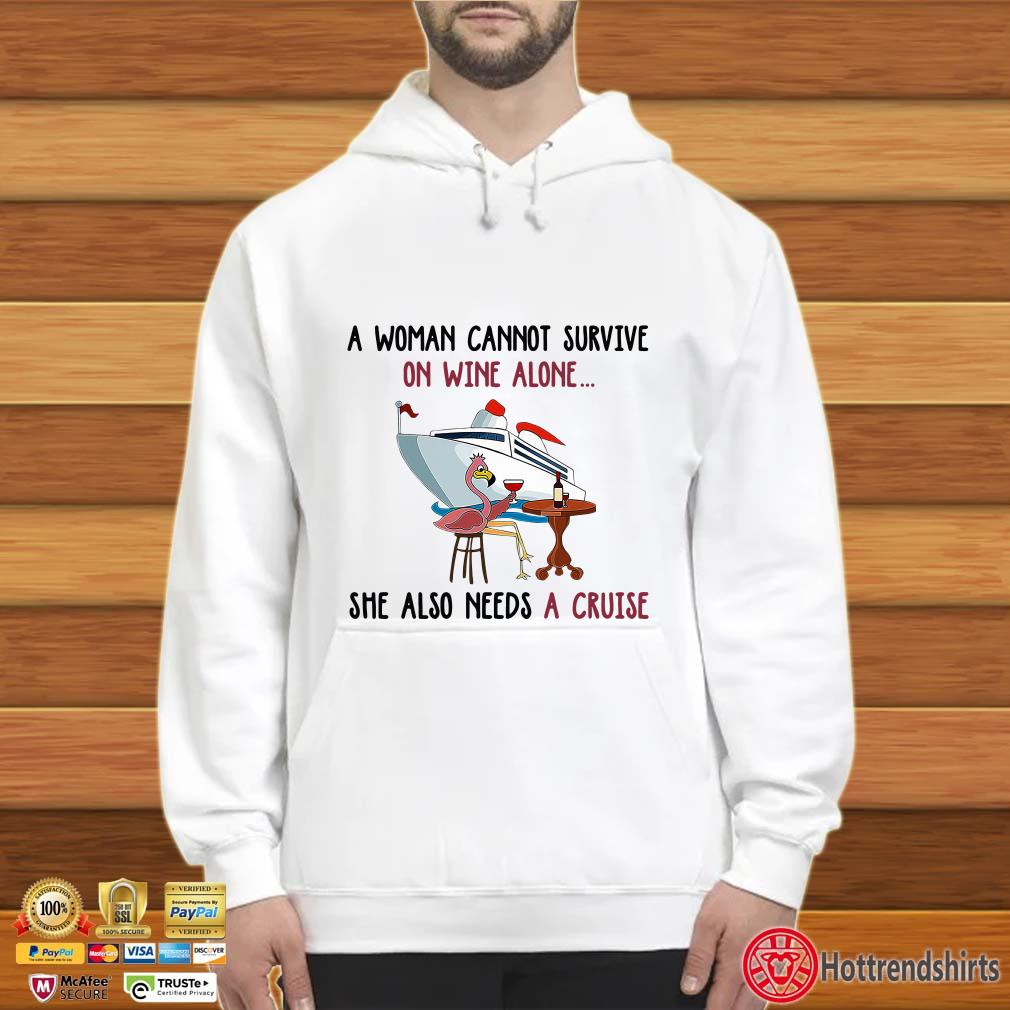 Woman Cant Survive on Wine Alone She Also Needs Cruise Flamingo Traveling Shirt