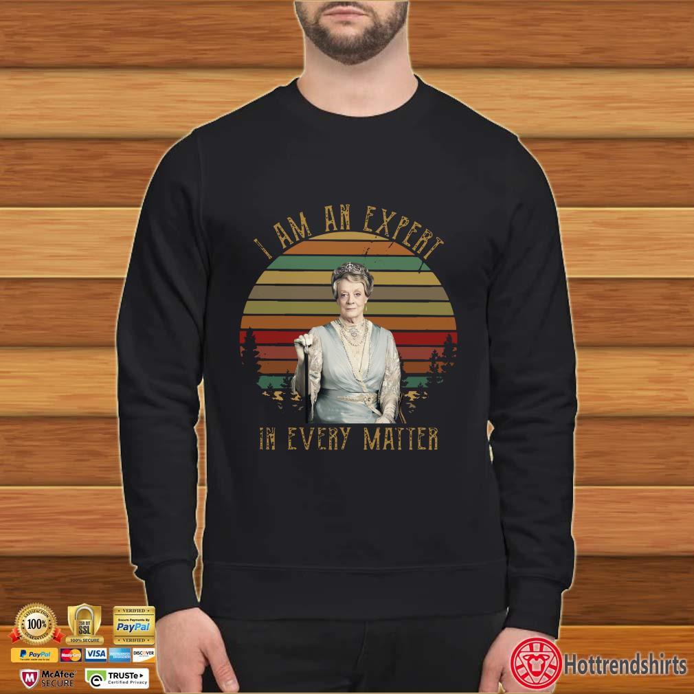 I Am An Expert In Every Matter Downton Abbey Sunset Shirt