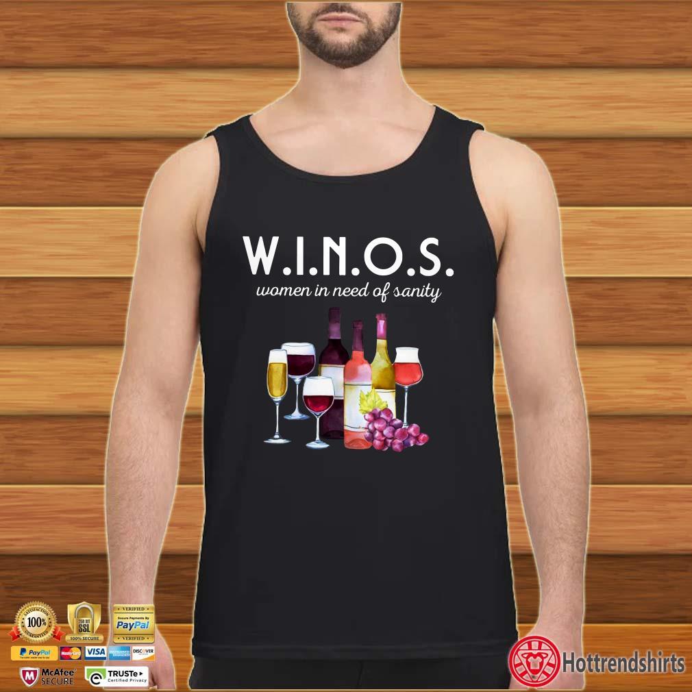 Wine WINOS women in need of sanity shirt