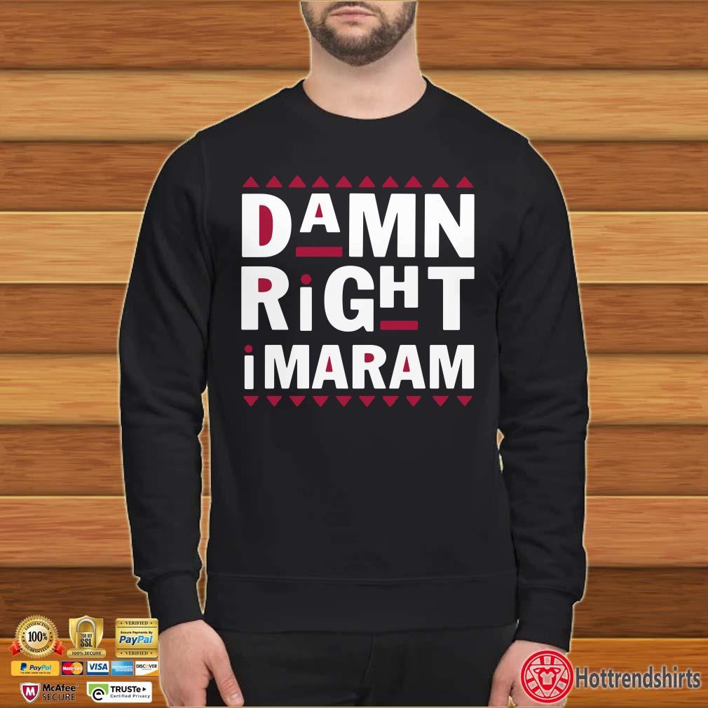 Damn Right Imaram shirt
