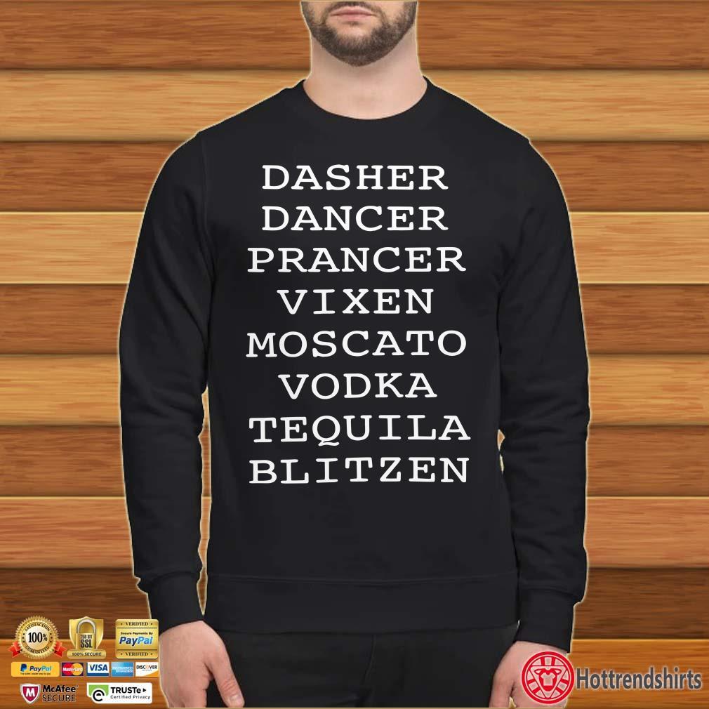 Dasher dancer prancer vixen moscato vodka tequila blitzen Shirt