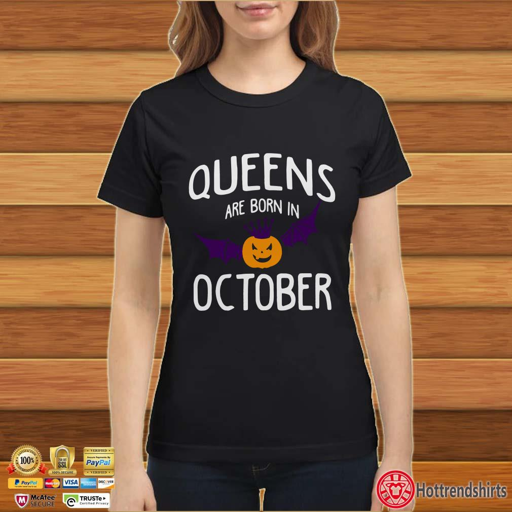 Halloween Pumpkin Queen are born in october shirt