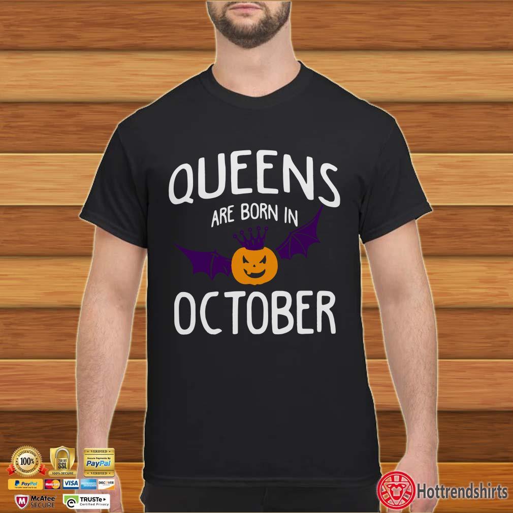 Halloween Pumpkin Queen are born in october shirt