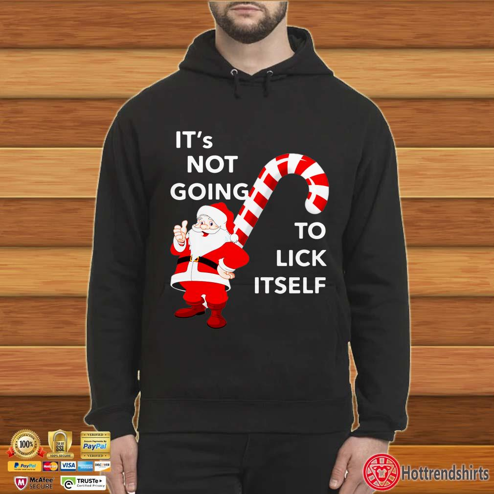 It's Not Going To Lick Itself Christmas Shirt
