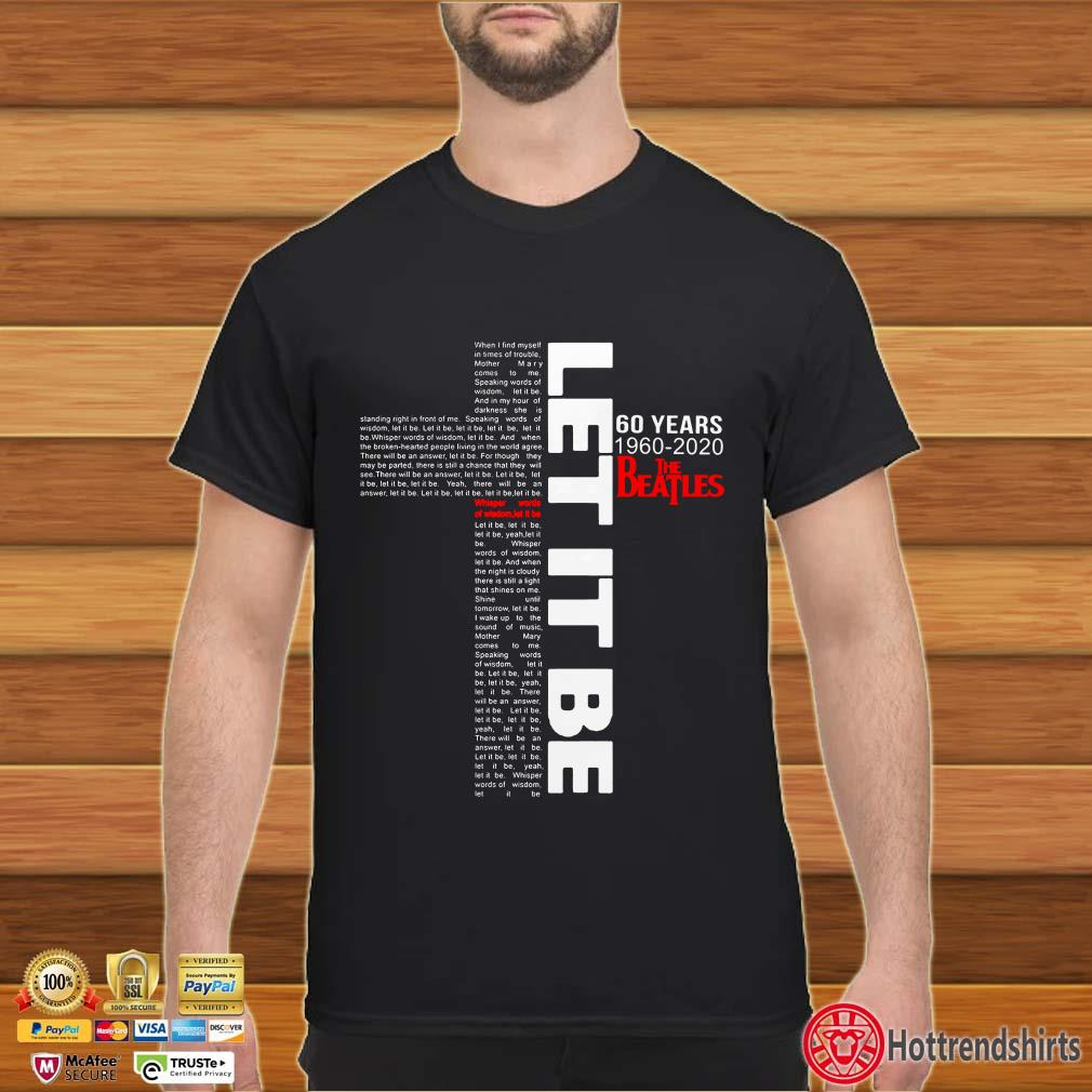 Let It Be 60 Years 1960 2020 The Beatles Jesus Shirt