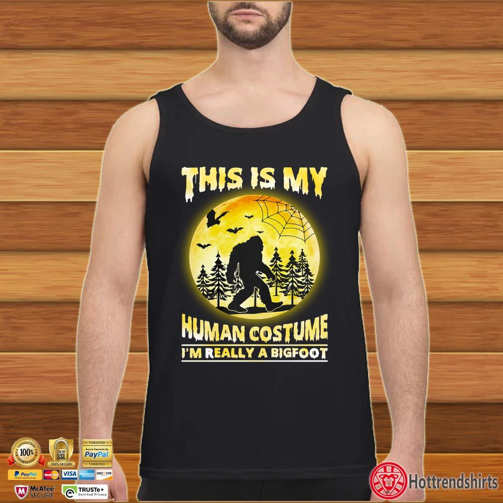 This is My Human Costume I'm Really A Bigfoot Funny Halloween Shirt