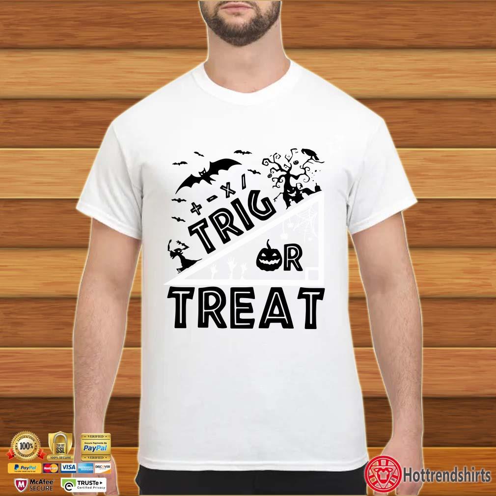 Trig Or Treat Math Teacher Halloween shirt