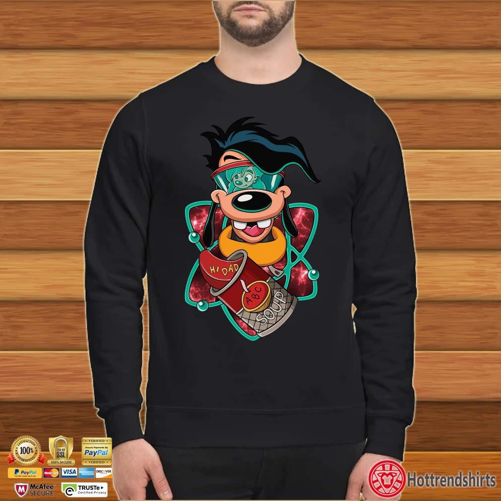 A Goofy movie hi dad ABC soup shirt