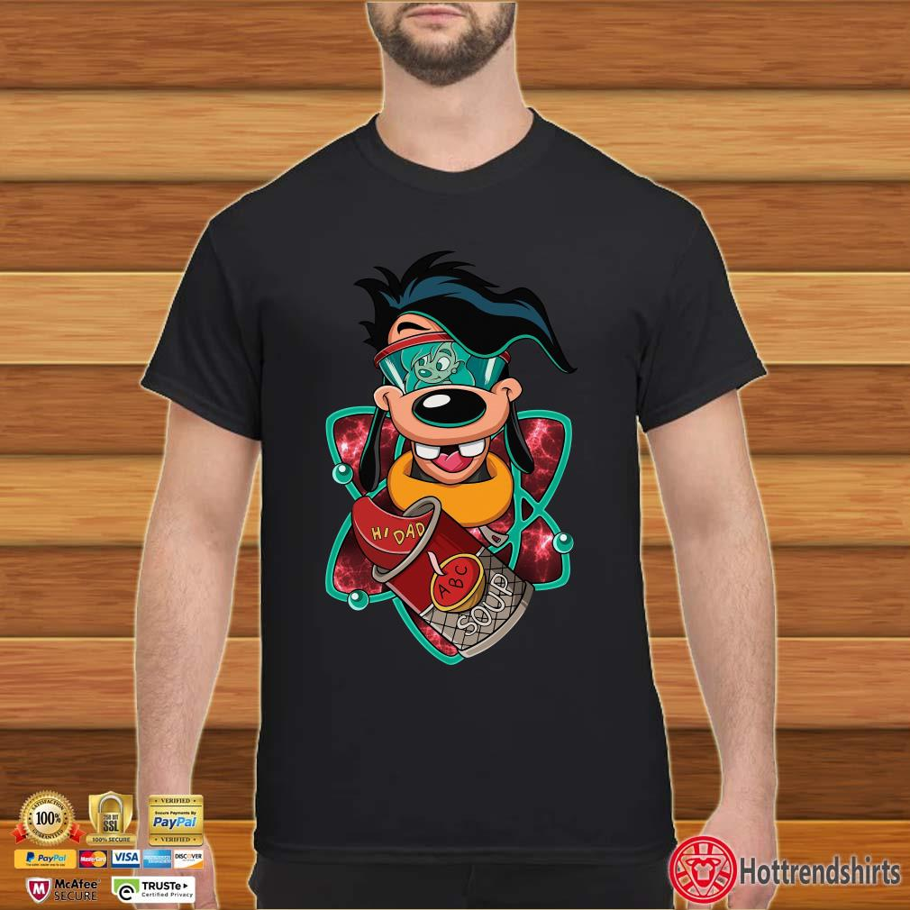 A Goofy movie hi dad ABC soup shirt