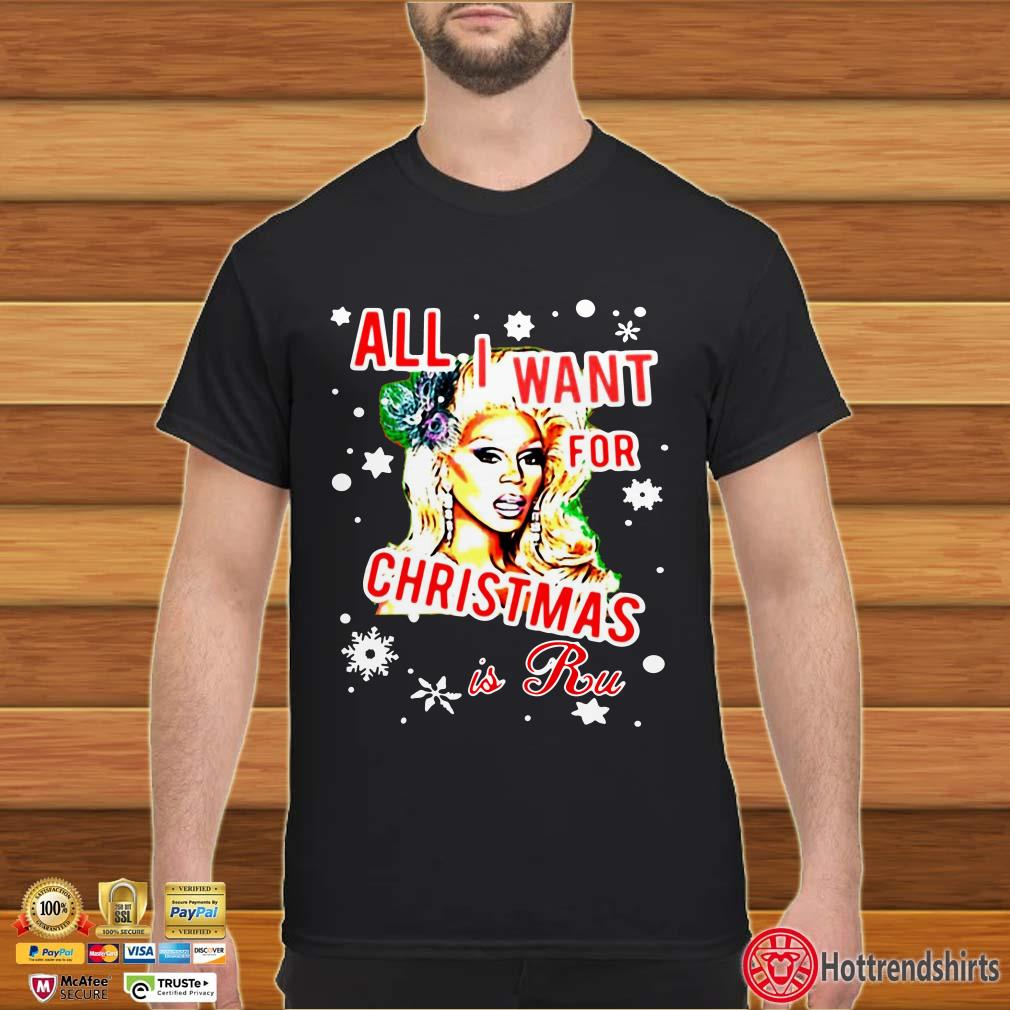 All I want for Christmas is Rupaul Shirt