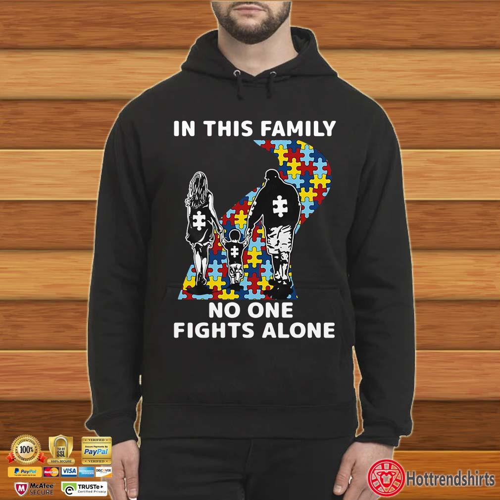 Autism In This Family Nobody Fights Alone Shirt