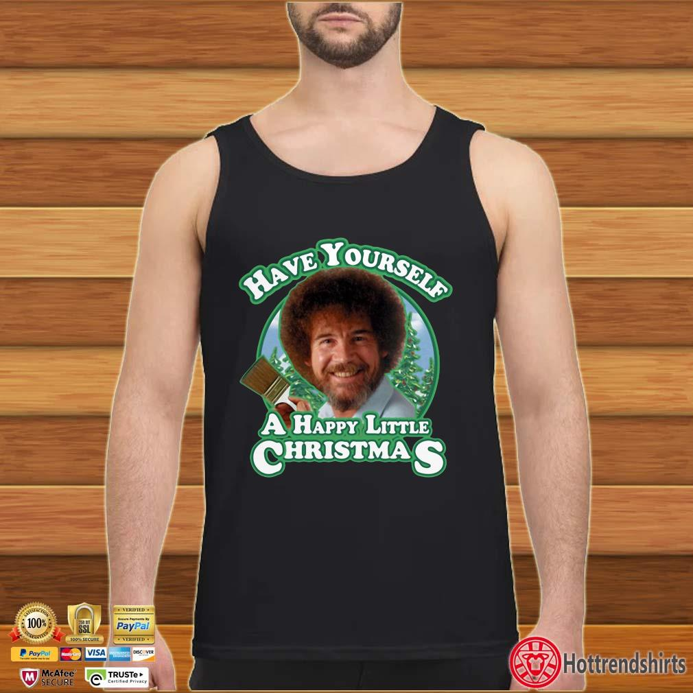Bob Ross Have yourself a happy little Christmas Shirt