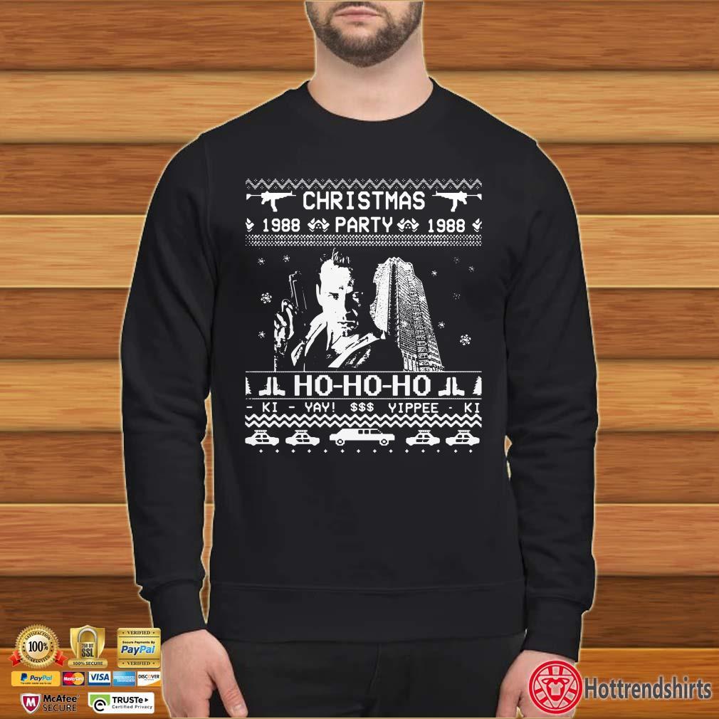 Christmas Party 1988 Ho Ho Ho Ki Yay Yippee Ki Ugly Christmas Shirt