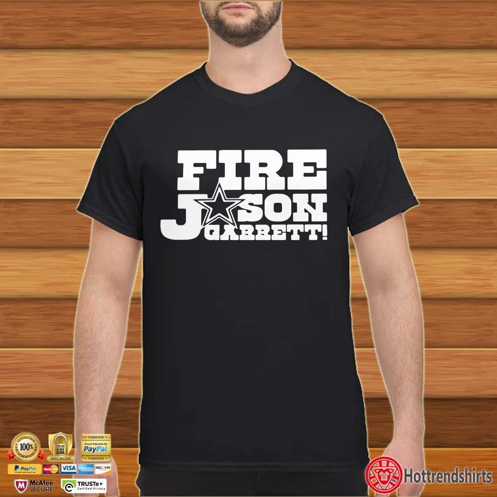 Dallas Cowboys Fire Jason Garrett Shirt