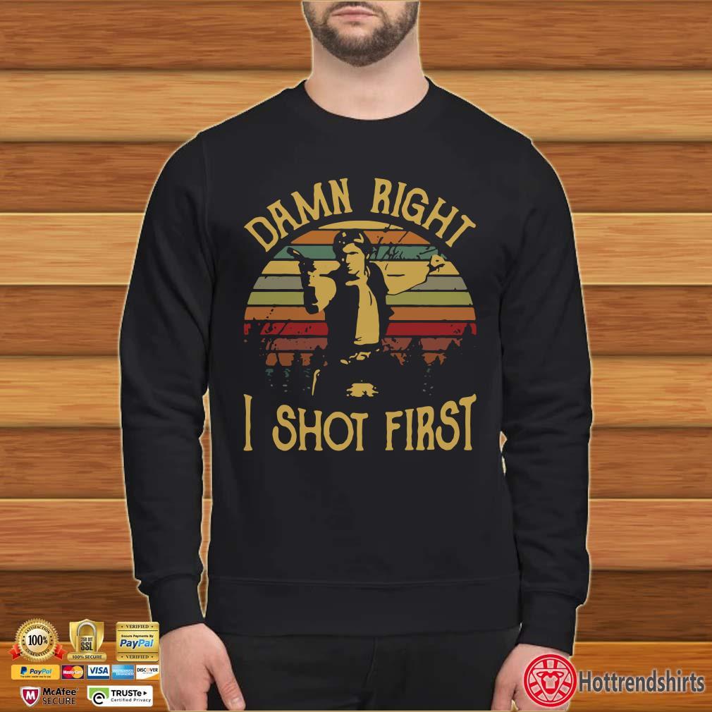 Damn Right I shot First Vintage Shirt