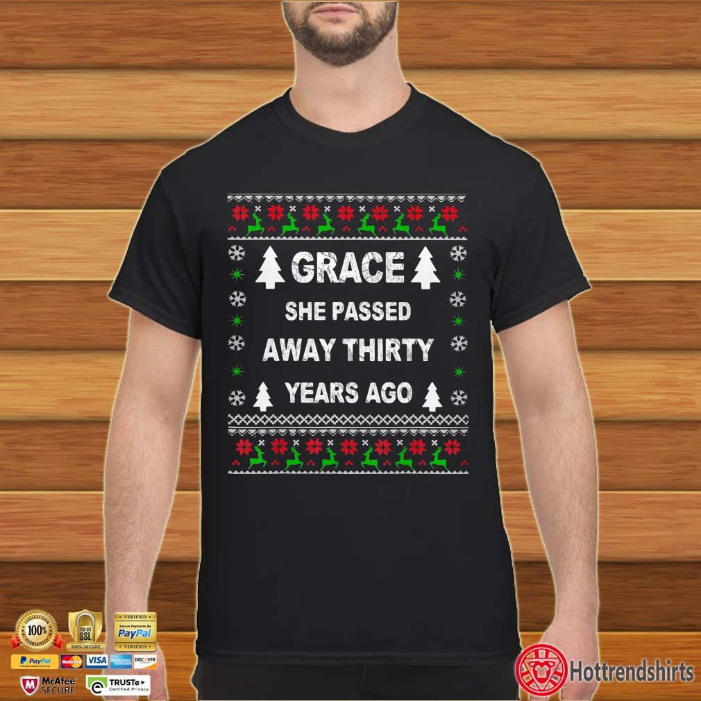 Grace She Passed Away Thirty Years Ago Ugly Christmas Shirt