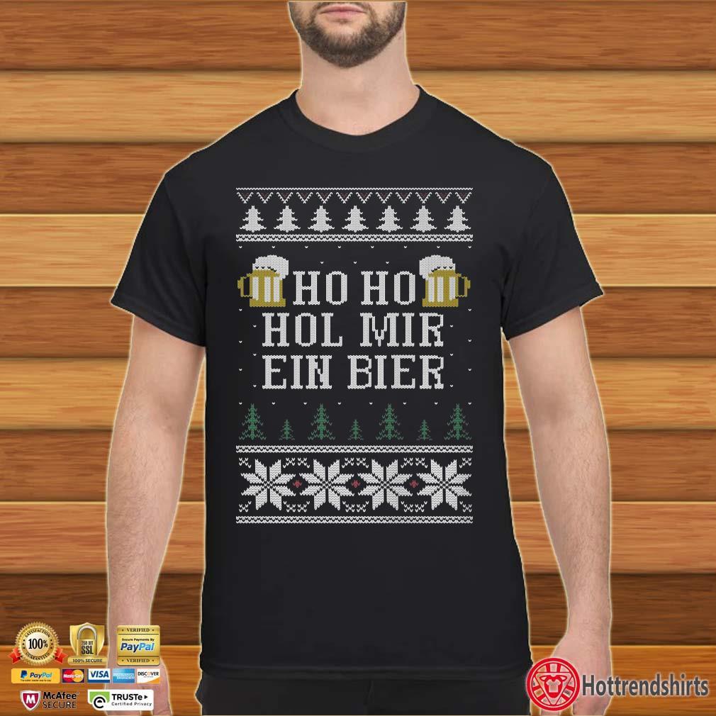 Ho Ho Hol MIr Ein Bier Ugly Christmas Shirt
