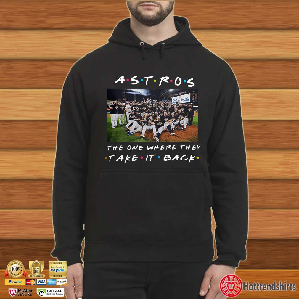 Houston Astros the one where they take it back Friends shirt