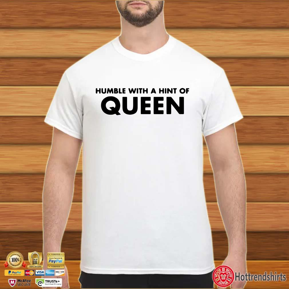 Humble with a hint of QUEEN Lisa 2020 Shirt