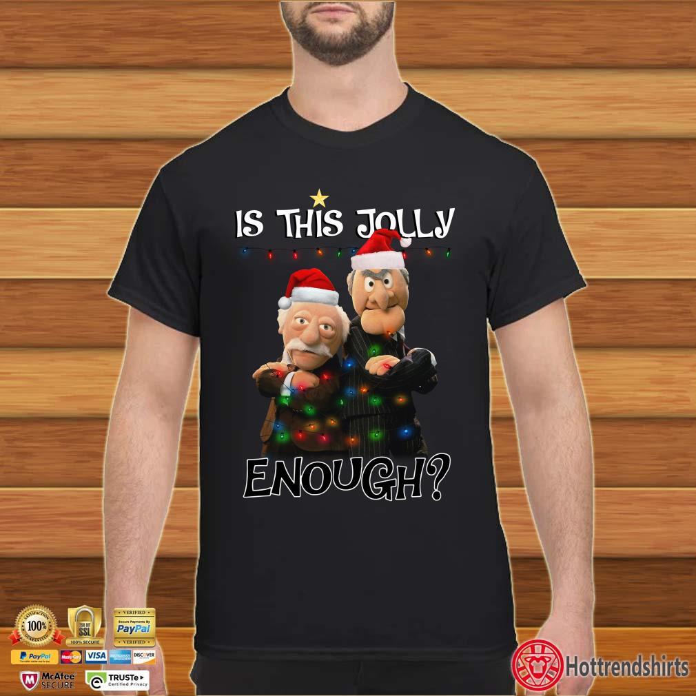 Is This Jolly Enough Statler and Waldorf Christmas Shirt