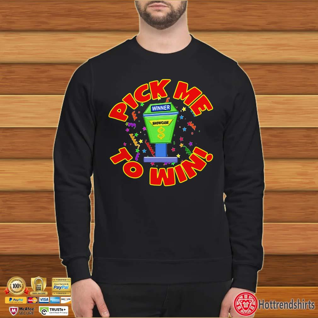 Pick Me To Win Shirt