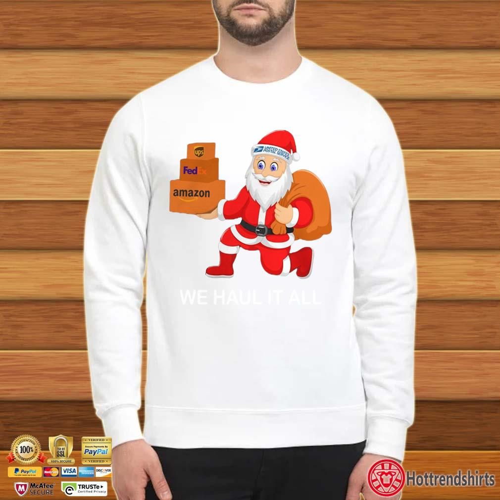United States Postal Service Santa we haul it all Christmas shirt