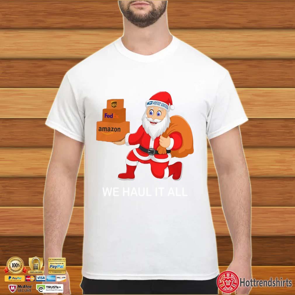 United States Postal Service Santa we haul it all Christmas shirt