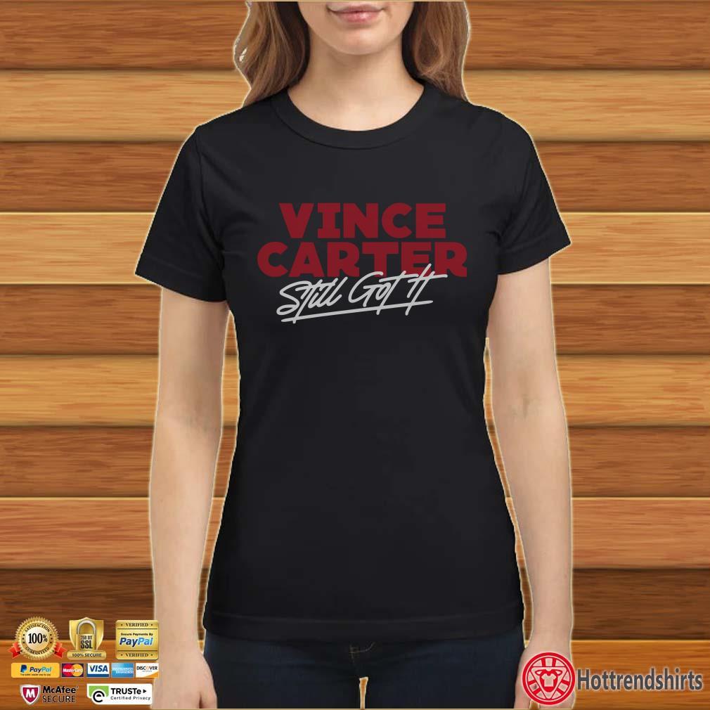 Vince Carter Still Got It Atlanta Shirt