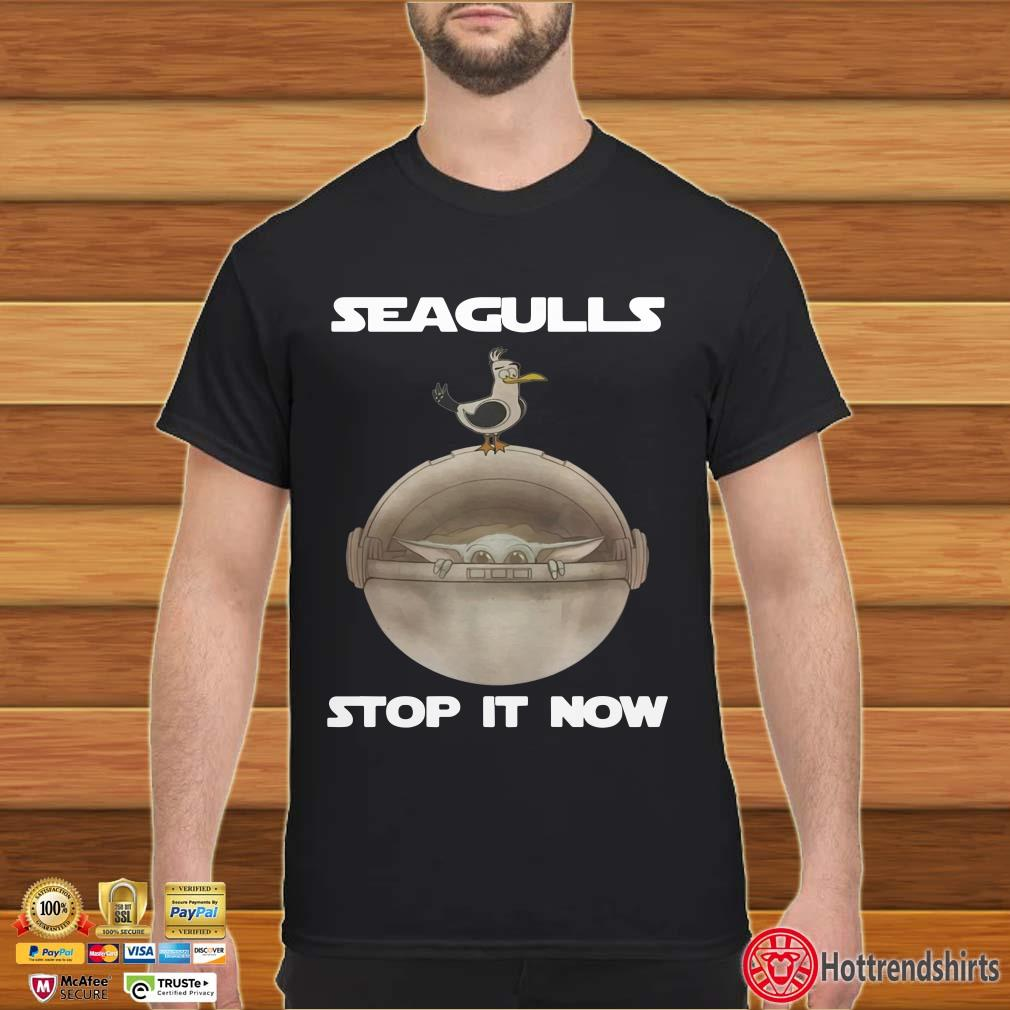 Baby Yoda Seagulls Stop It Now Shirt