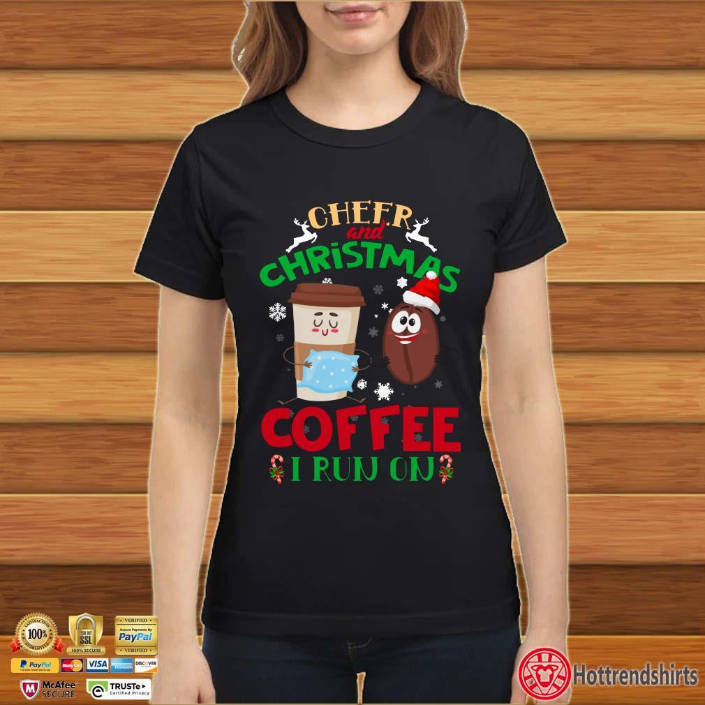 Cheer And Christmas I run on Coffee shirt