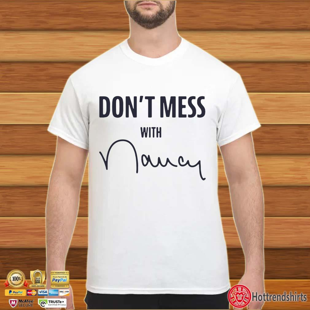 Nancy Don't Mess With Shirt