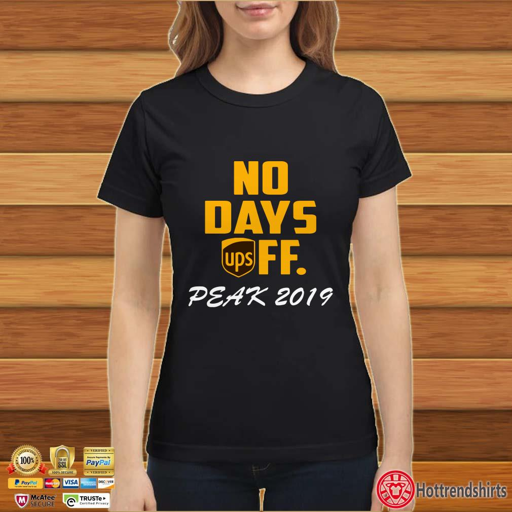 No Days Off Ups Peak 2019 Shirt