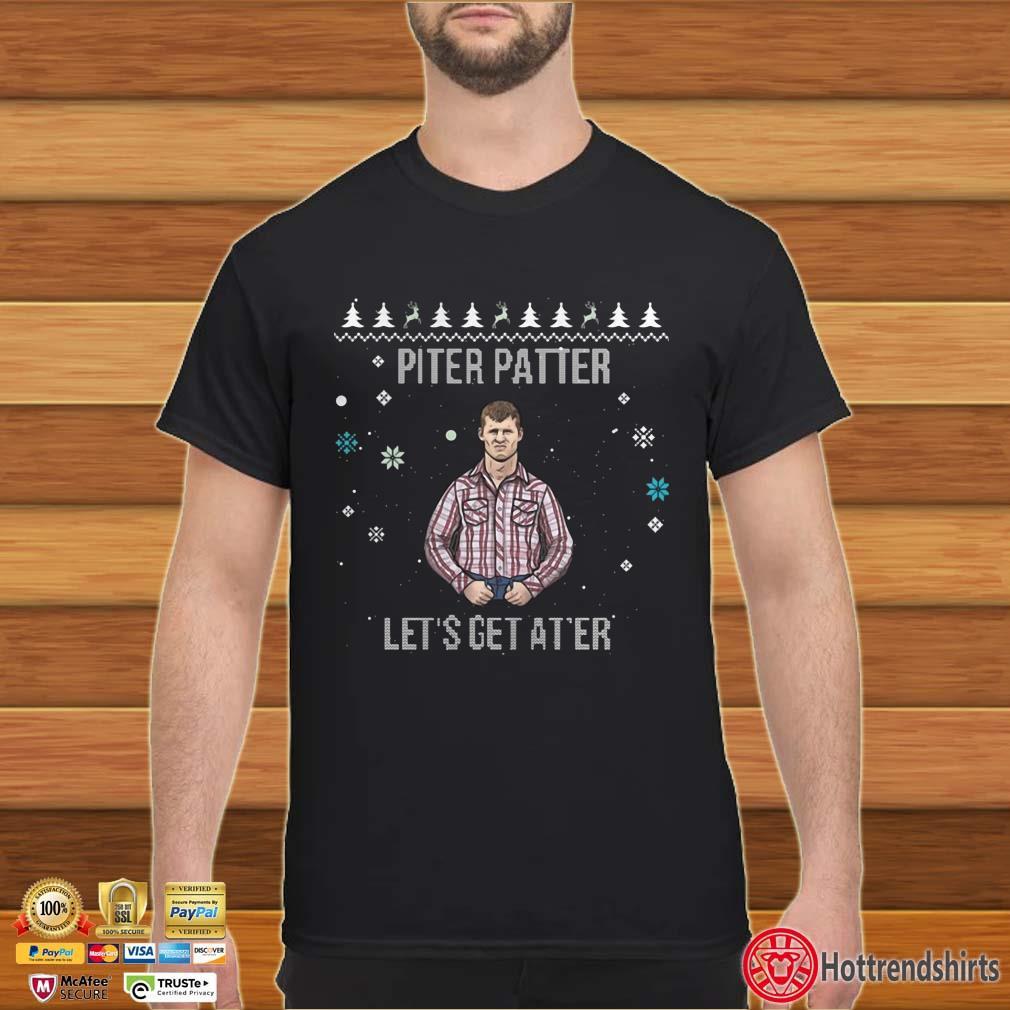 Pitter Patter Let's get at'er ugly Christmas Shirt
