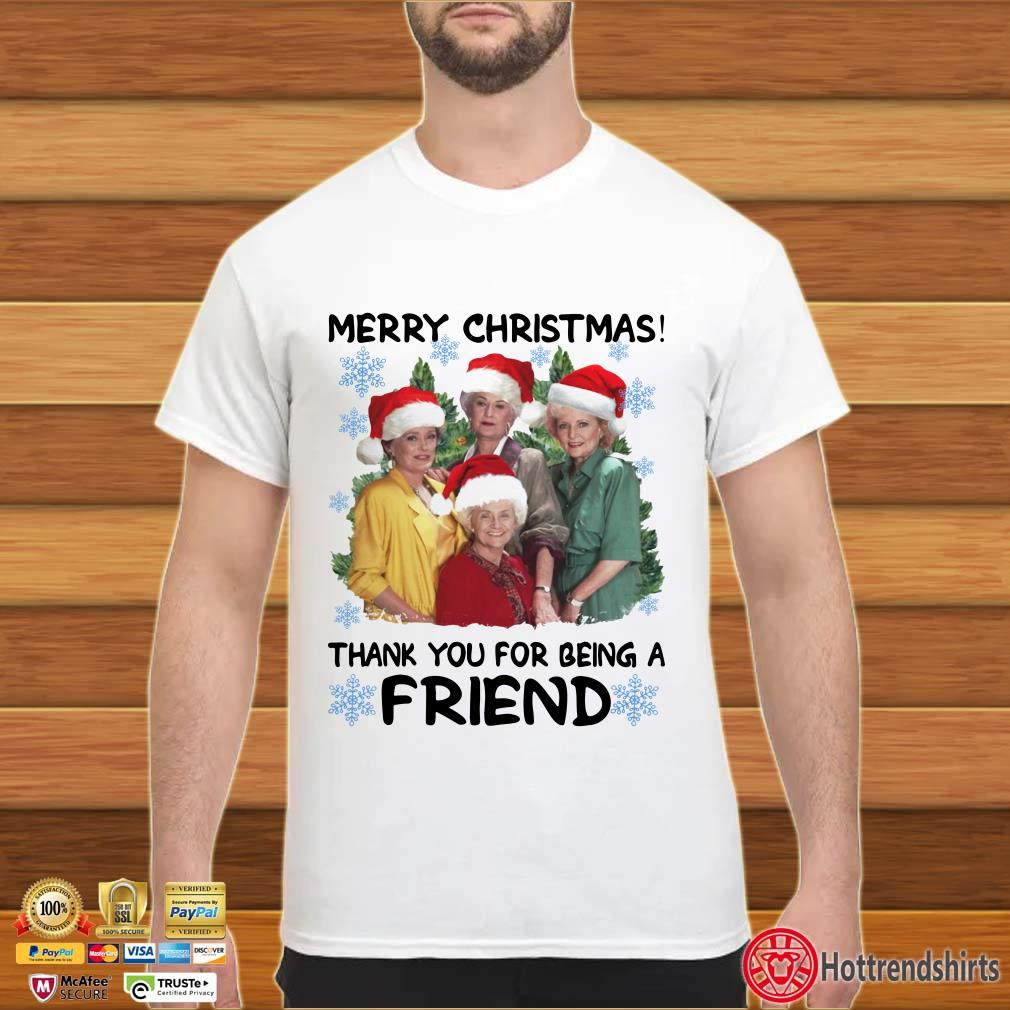 Santa Golden Girl merry Christmas thank you for being a Friend Shirt