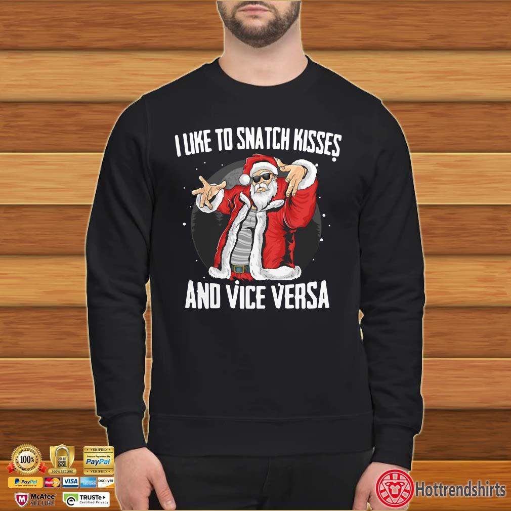 Santa I Like Snatch Kisses And Vice Versa Christmas Shirt