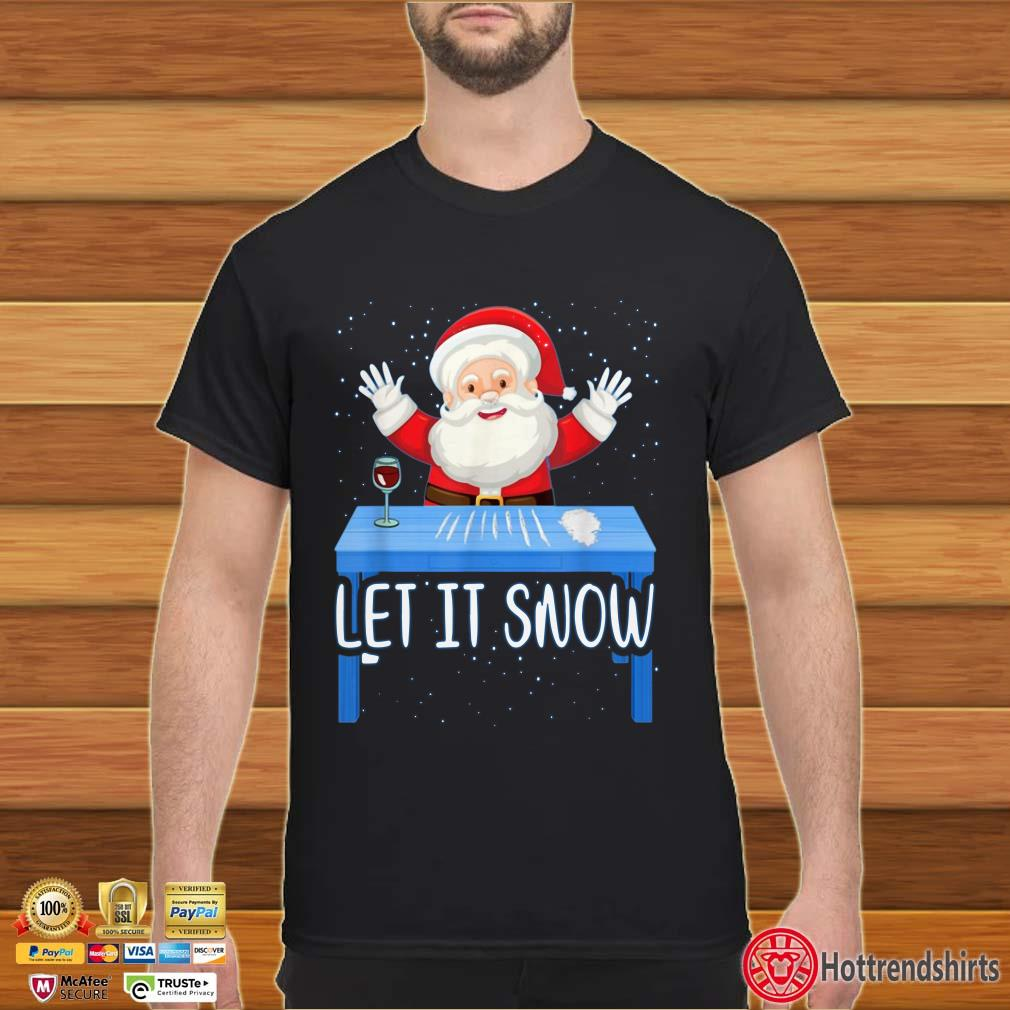 Walmart Cocaine Santa Let It Snow Christmas Shirt