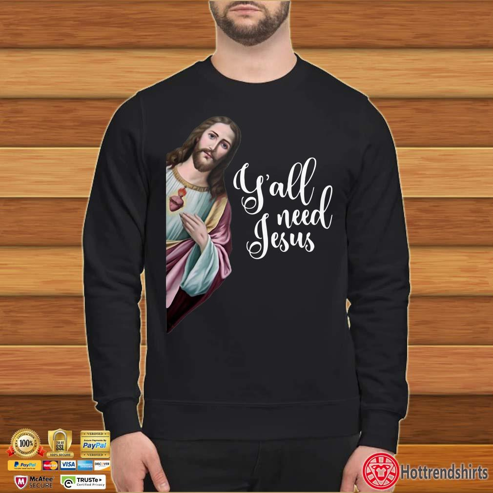 Y'all Need Jesus Christ Shirt