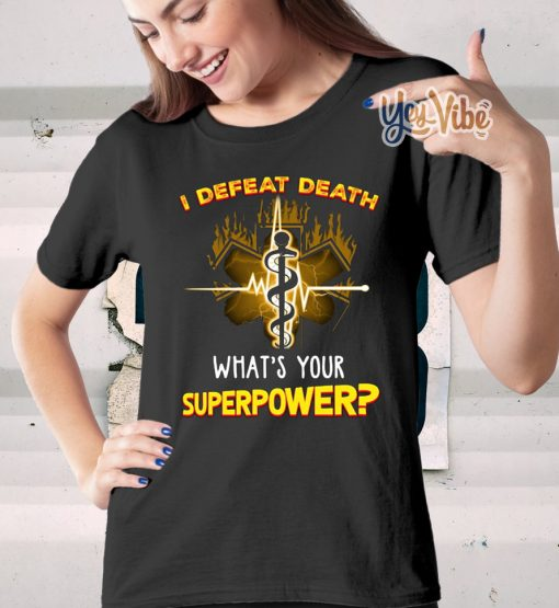 I defeat death what's your superpower shirts