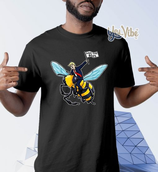Save The Bees Shirt Trump Riding Bee shirt