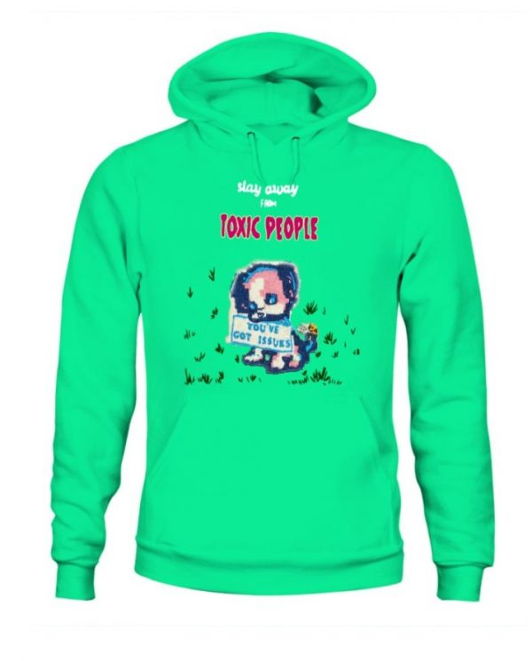 Stay Away From Toxic People Hoodie