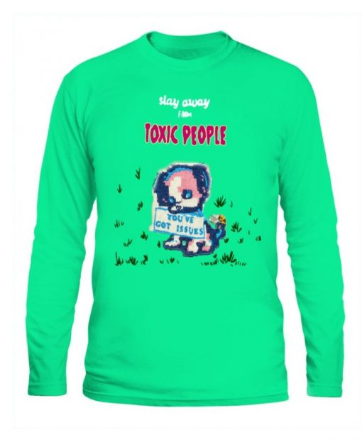 Stay Away From Toxic People Long Tee