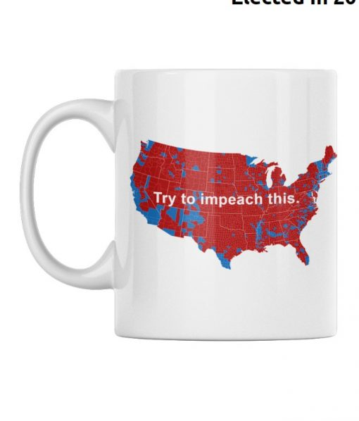 """Try To Impeach This"""" Coffee Mugs"""