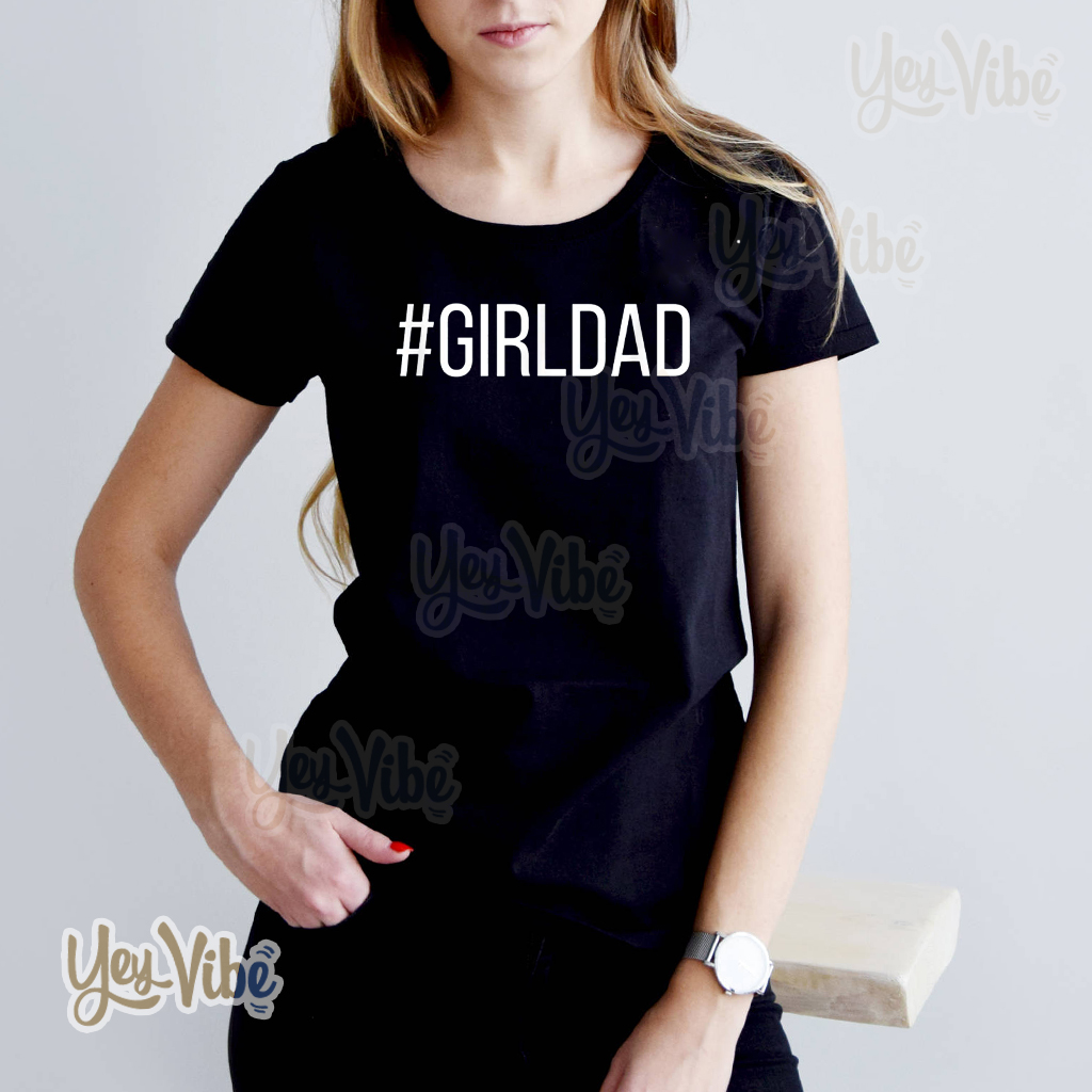 #Girldad Girl Dad Father of Daughters Printed Graphic T Shirt