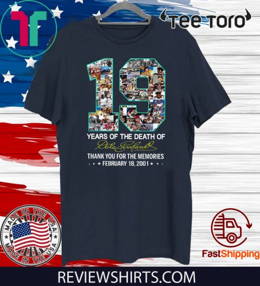 19 Years Of The Death Of Dale Earnhardt Thank You For The Memories For T-Shirt