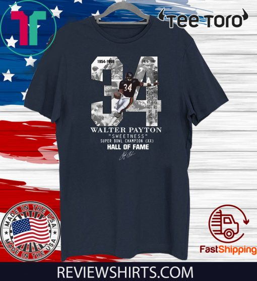 34 Walter Payton Sweetness Super Bowl Champion Hall Of Fame Official T-Shirt