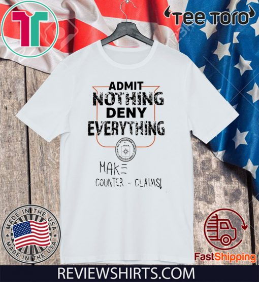 ADMIT NOTHING DENY EVERYTHING OFFICIAL T-SHIRT