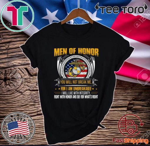 Men Of Honor You Will Not Break ME For Iam Unbreakale I Will Live With Integrity Official T-Shirt