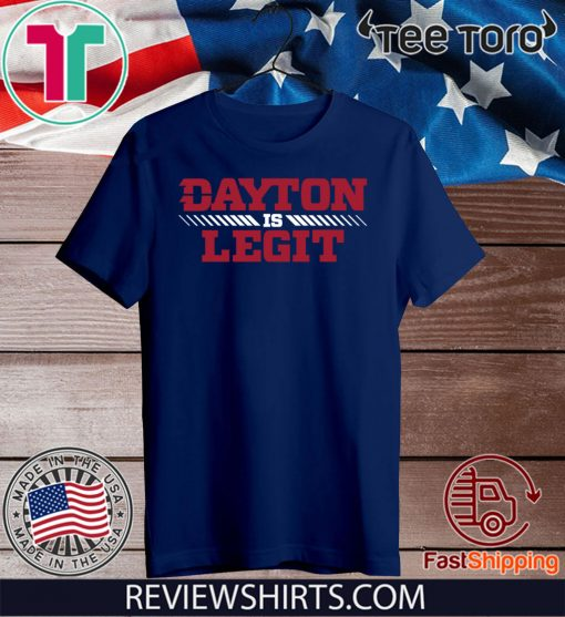 Dayton Is Legit 2020 T-Shirt