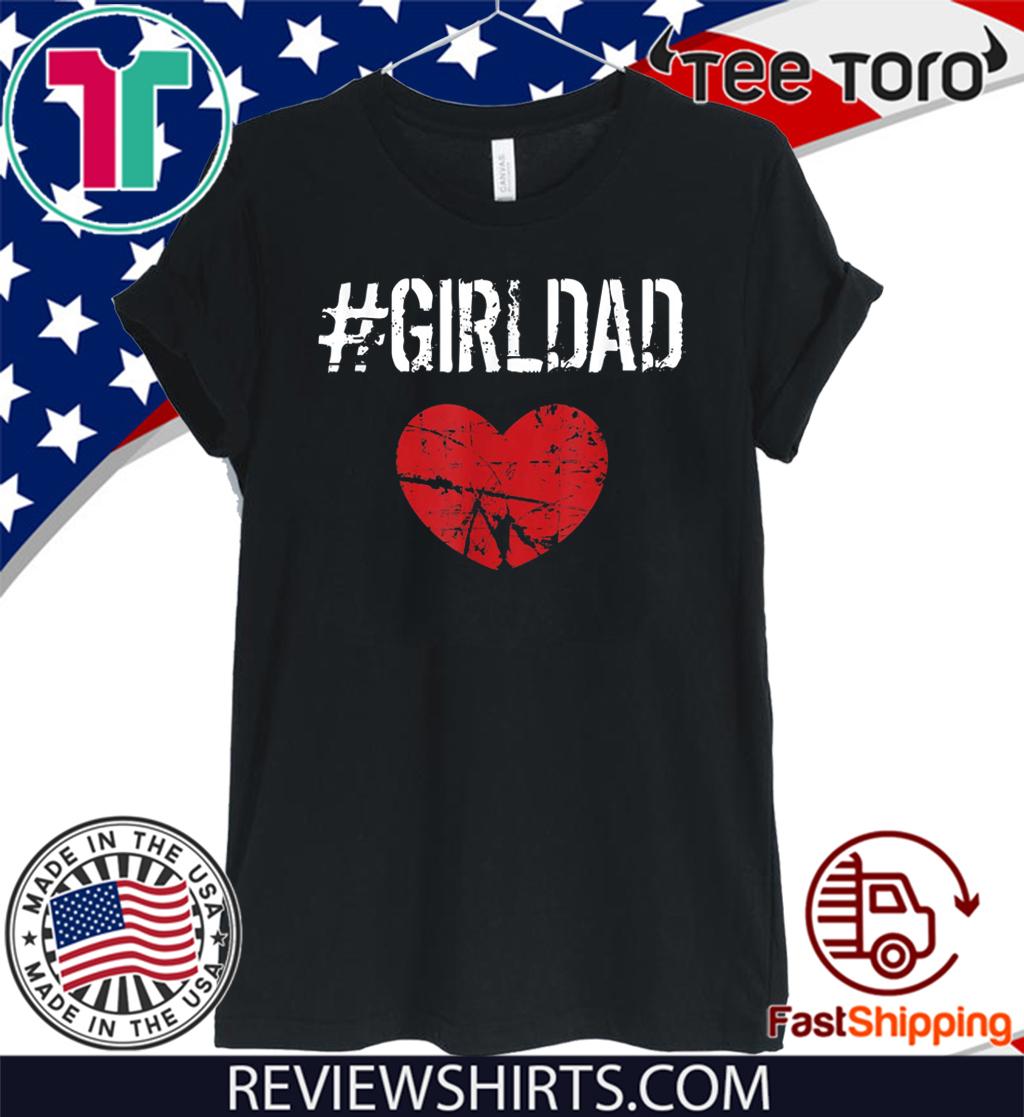 Girldad Girl Dad Father of Girls Dauthers Funny Birthday 2020 T-Shirt