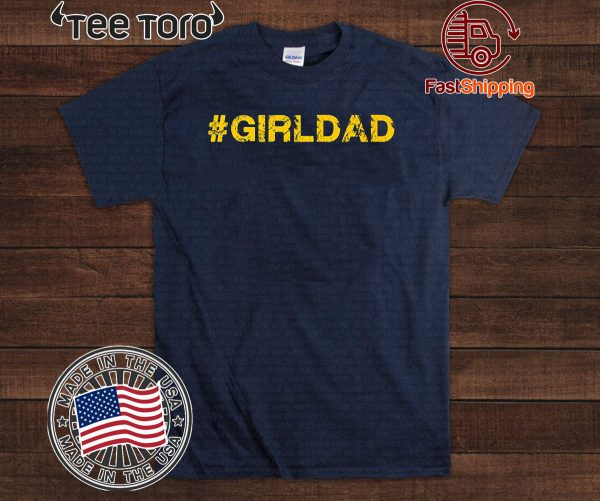 #girldad Girl Dad Father of Girls Premium 2020 T-Shirt